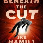 Beneath the Cut